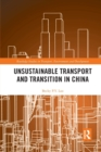 Unsustainable Transport and Transition in China - Book