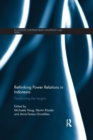 Rethinking Power Relations in Indonesia : Transforming the Margins - Book