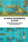 Un-making Environmental Activism : Beyond Modern/Colonial Binaries in the GMO Controversy - Book