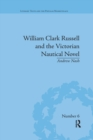 William Clark Russell and the Victorian Nautical Novel : Gender, Genre and the Marketplace - Book