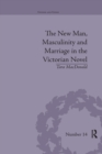 The New Man, Masculinity and Marriage in the Victorian Novel - Book