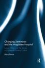 Changing Sentiments and the Magdalen Hospital : Luxury, Virtue and the Senses in Eighteenth-Century Culture - Book