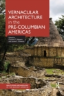 Vernacular Architecture in the Pre-Columbian Americas - Book