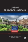 Urban Transformations : Geographies of Renewal and Creative Change - Book