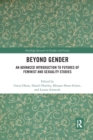 Beyond Gender : An Advanced Introduction to Futures of Feminist and Sexuality Studies - Book