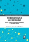 Reviewing the AFL s Vilification Laws : Rule 35, Reconciliation and Racial Harmony in Australian Football - Book
