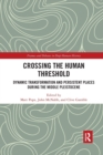 Crossing the Human Threshold : Dynamic Transformation and Persistent Places During the Middle Pleistocene - Book