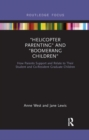 Helicopter Parenting and Boomerang Children : How Parents Support and Relate to Their Student and Co-Resident Graduate Children - Book