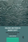 Violence and Power in Ancient Egypt : Image and Ideology before the New Kingdom - Book