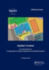 Spatial Context : An Introduction to Fundamental Computer Algorithms for Spatial Analysis - Book