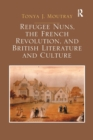 Refugee Nuns, the French Revolution, and British Literature and Culture - Book