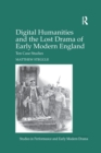 Digital Humanities and the Lost Drama of Early Modern England : Ten Case Studies - Book