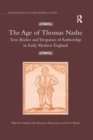 The Age of Thomas Nashe : Text, Bodies and Trespasses of Authorship in Early Modern England - Book