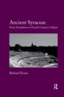 Ancient Syracuse : From Foundation to Fourth Century Collapse - Book
