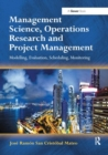 Management Science, Operations Research and Project Management : Modelling, Evaluation, Scheduling, Monitoring - Book