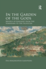 In the Garden of the Gods : Models of Kingship from the Sumerians to the Seleucids - Book