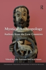Mystical Anthropology : Authors from the Low Countries - Book