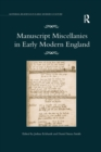 Manuscript Miscellanies in Early Modern England - Book
