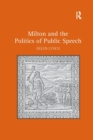 Milton and the Politics of Public Speech - Book