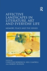 Affective Landscapes in Literature, Art and Everyday Life : Memory, Place and the Senses - Book