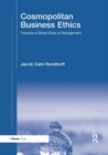 Cosmopolitan Business Ethics : Towards a Global Ethos of Management - Book