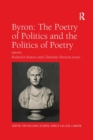 Byron: The Poetry of Politics and the Politics of Poetry - Book