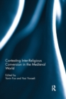 Contesting Inter-Religious Conversion in the Medieval World - Book