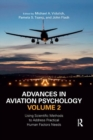 Advances in Aviation Psychology, Volume 2 : Using Scientific Methods to Address Practical Human Factors Needs - Book