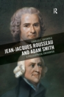 Jean-Jacques Rousseau and Adam Smith : A Philosophical Encounter - Book