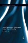 From Presumption to Prudence in Just-War Rationality - Book