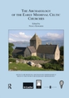 The Archaeology of the Early Medieval Celtic Churches: No. 29 - Book