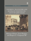 Tourists, Travellers and Hotels in 19th-Century Jerusalem : On Mark Twain and Charles Warren at the Mediterranean Hotel - Book