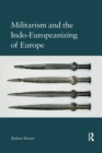 Militarism and the Indo-Europeanizing of Europe - Book