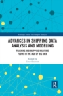 Advances in Shipping Data Analysis and Modeling : Tracking and Mapping Maritime Flows in the Age of Big Data - Book