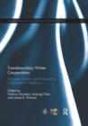 Transboundary Water Cooperation : Principles, Practice and Prospects for China and Its Neighbours - Book