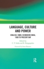 Language, Culture and Power : English Tamil in Modern India, 1900 to Present Day - Book