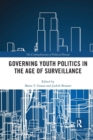 Governing Youth Politics in the Age of Surveillance - Book