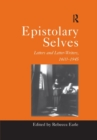 Epistolary Selves : Letters and Letter-Writers, 1600-1945 - Book