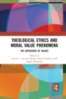 Theological Ethics and Moral Value Phenomena : The Experience of Values - Book