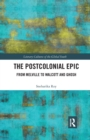 The Postcolonial Epic : From Melville to Walcott and Ghosh - Book