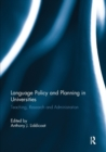Language Policy and Planning in Universities : Teaching, research and administration - Book