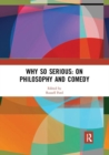 Why So Serious: On Philosophy and Comedy - Book