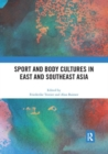 Sport and Body Cultures in East and Southeast Asia - Book