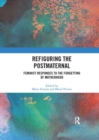 Refiguring the Postmaternal : Feminist Responses to the Forgetting of Motherhood - Book