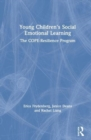 Young Children's Social Emotional Learning : The COPE-Resilience Program - Book