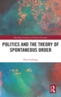 Politics and the Theory of Spontaneous Order - Book