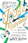 Table Manners : How to Behave in the Modern World and Why Bother - Book