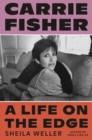 Carrie Fisher : A Life on the Edge - Book