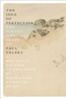 The Idea of Perfection : The Poetry and Prose of Paul Valery - Bilingual Edition - Book