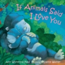 If Animals Said I Love You - Book